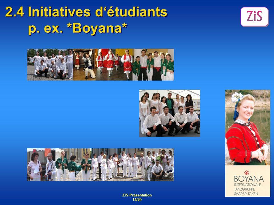2.4 Initiatives d'étudiants p. ex. *Boyana*