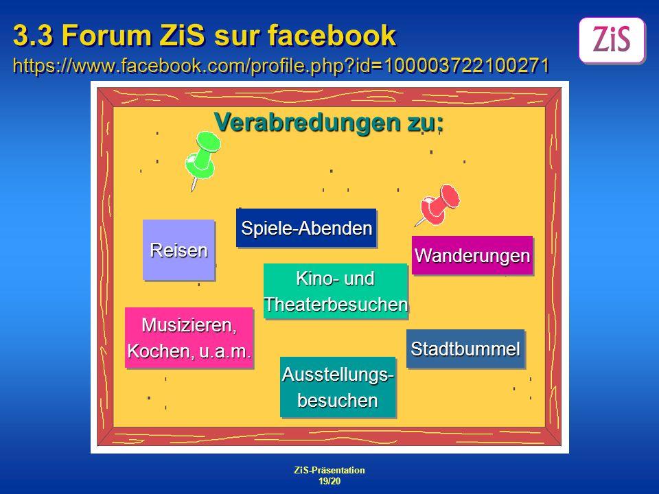 3. 3 Forum ZiS sur facebook https://www. facebook. com/profile. php