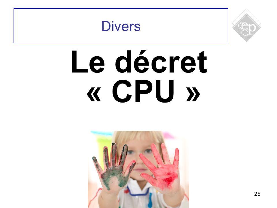 Divers Le décret « CPU » 25 25