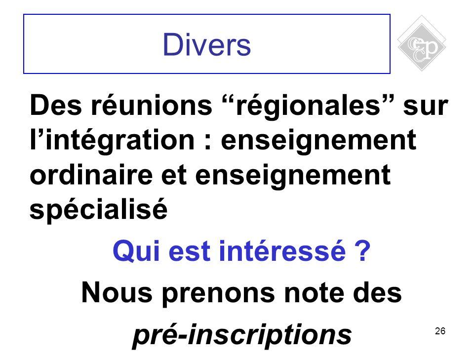 Divers Des réunions régionales sur l'intégration : enseignement ordinaire et enseignement spécialisé.