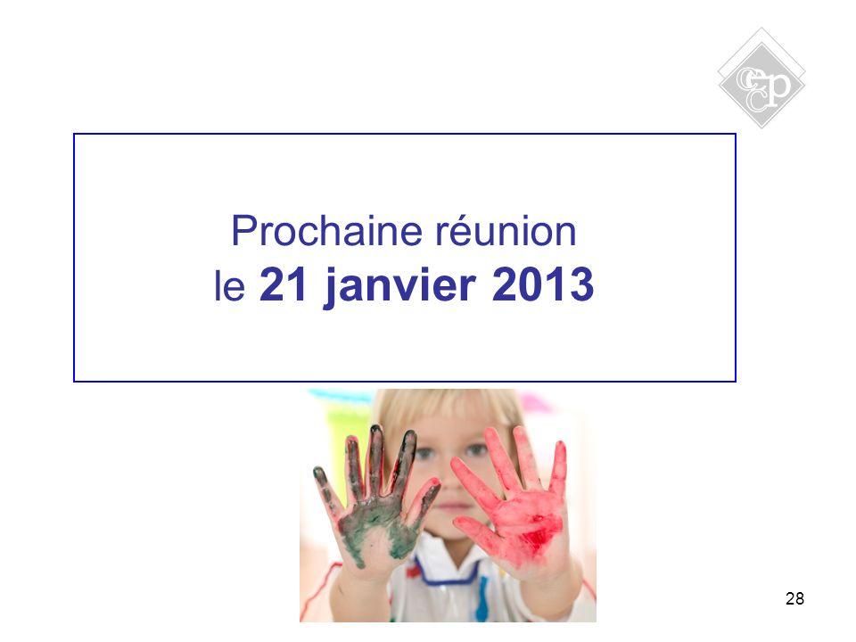 Prochaine réunion le 21 janvier 2013