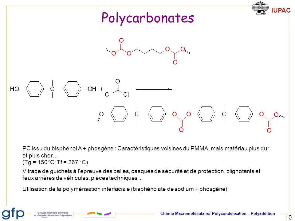 Polycarbonates PC issu du bisphénol A + phosgène : Caractéristiques voisines du PMMA, mais matériau plus dur et plus cher…