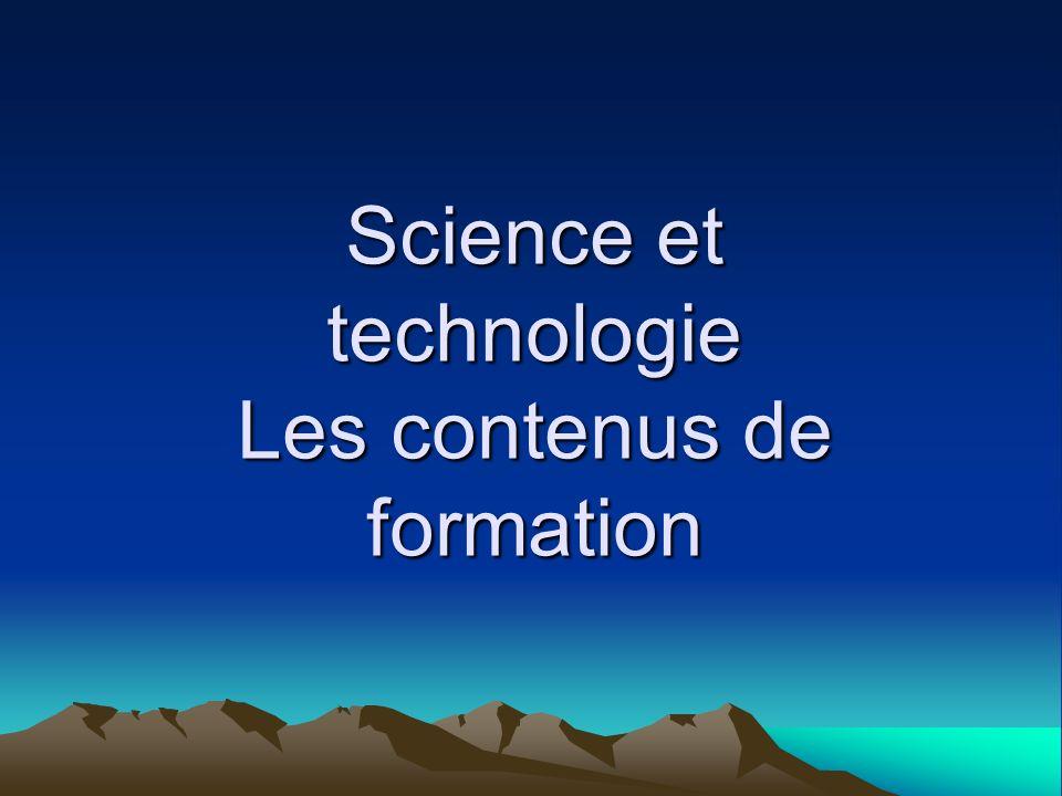 Science et technologie Les contenus de formation