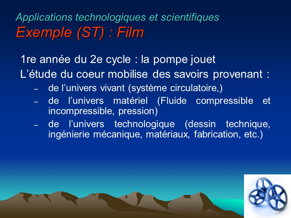 Applications technologiques et scientifiques Exemple (ST) : Film