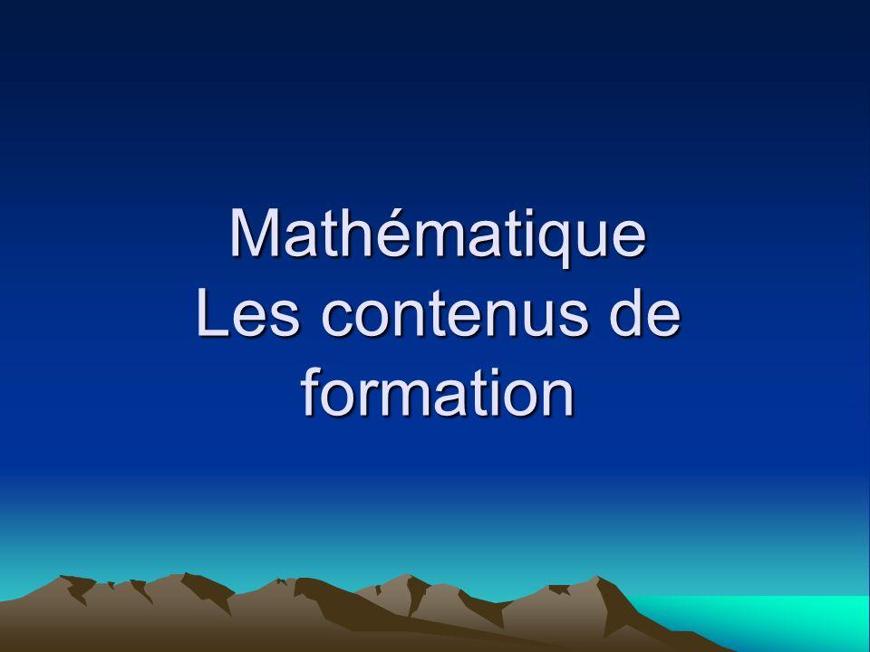 Mathématique Les contenus de formation