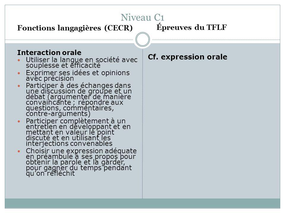 Niveau C1 Fonctions langagières (CECR) Cf. expression orale