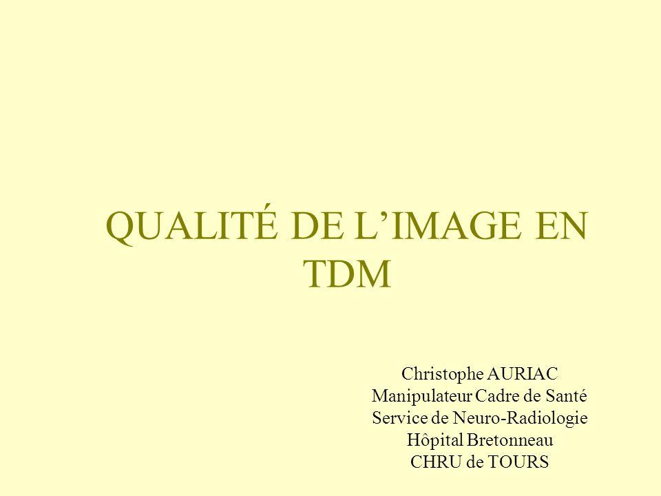 QUALITÉ DE L'IMAGE EN TDM