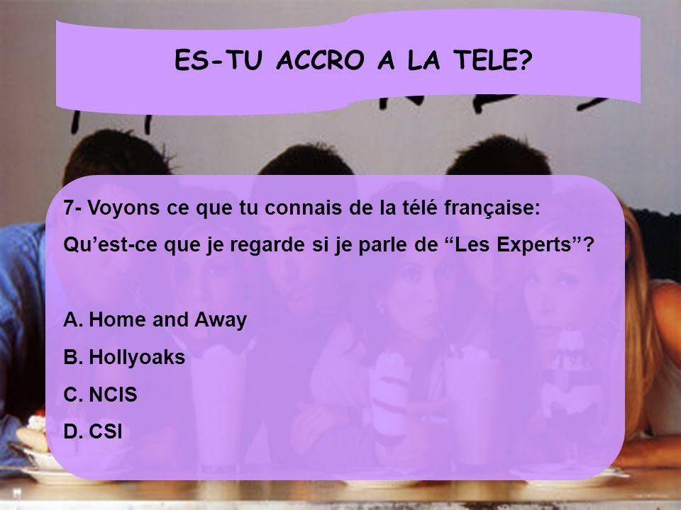 ES-TU ACCRO A LA TELE 7- Voyons ce que tu connais de la télé française: Qu'est-ce que je regarde si je parle de Les Experts