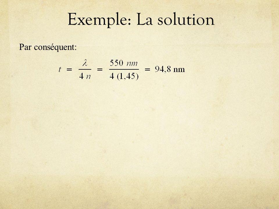 Exemple: La solution Par conséquent:
