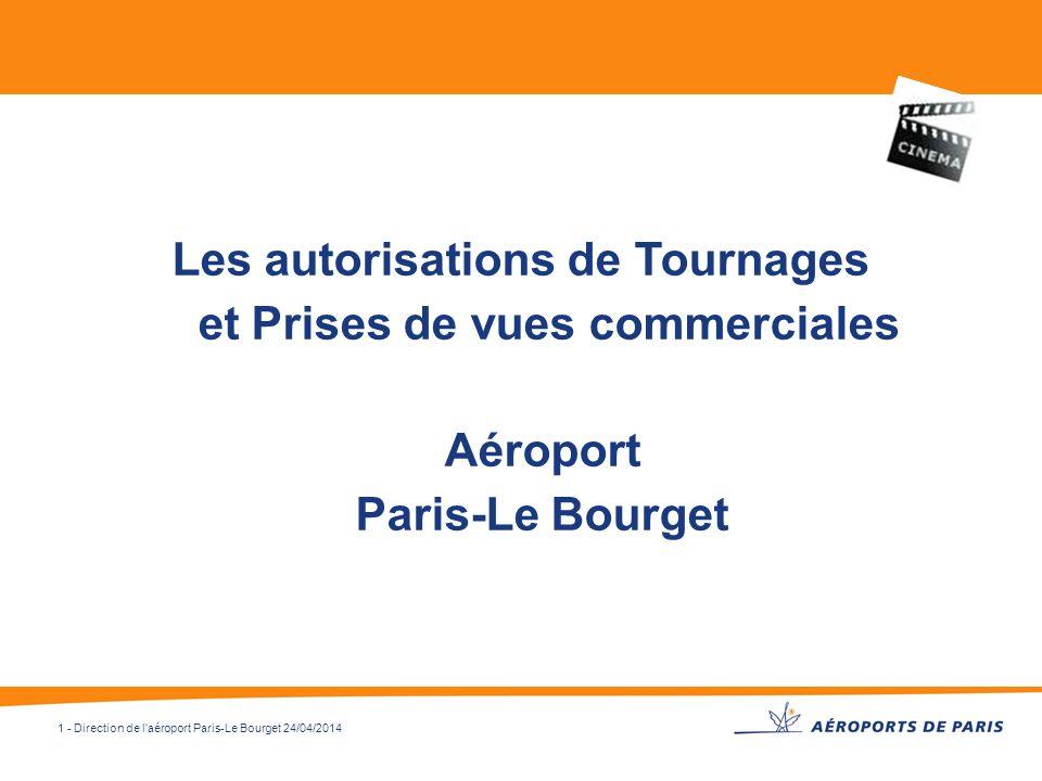 Les autorisations de Tournages et Prises de vues commerciales Aéroport Paris-Le Bourget
