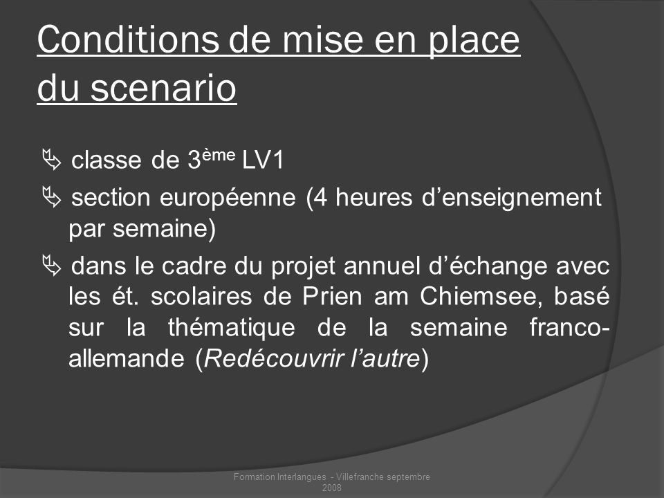 Conditions de mise en place du scenario