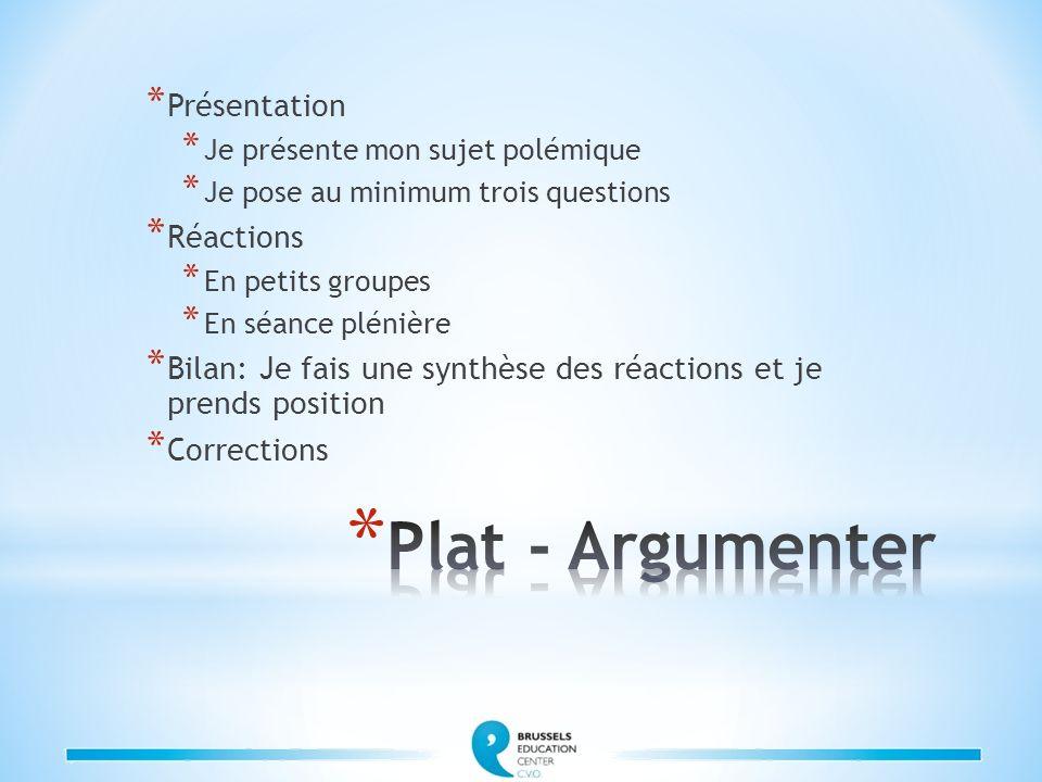 Plat - Argumenter Présentation Réactions