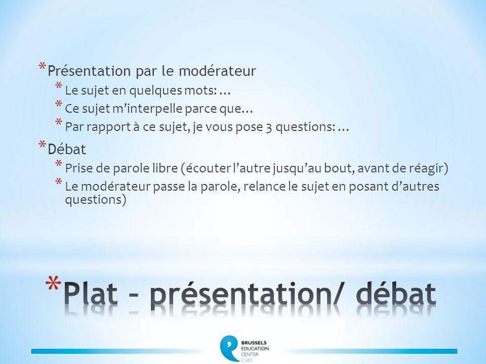 Plat – présentation/ débat