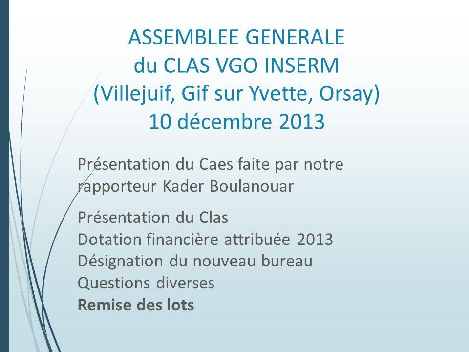 ASSEMBLEE GENERALE du CLAS VGO INSERM (Villejuif, Gif sur Yvette, Orsay) 10 décembre 2013