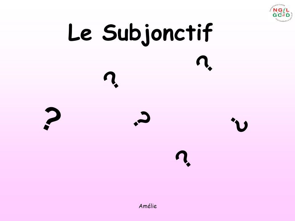 Le Subjonctif Amélie