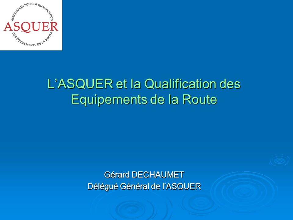 L'ASQUER et la Qualification des Equipements de la Route