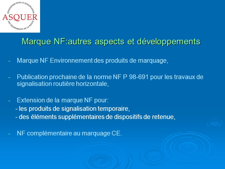Marque NF:autres aspects et développements