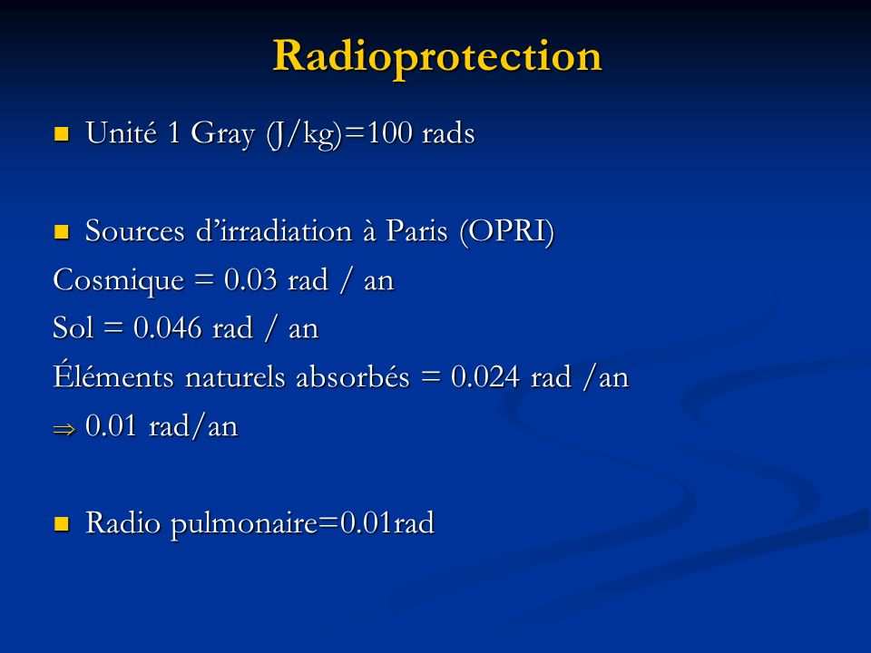 Radioprotection Unité 1 Gray (J/kg)=100 rads