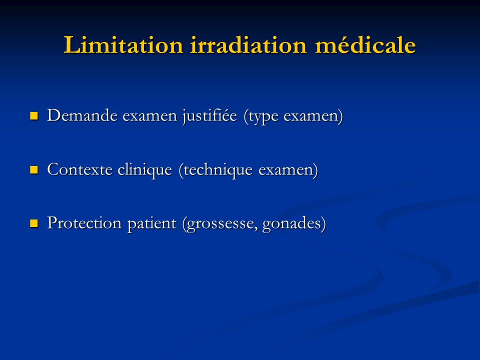 Limitation irradiation médicale