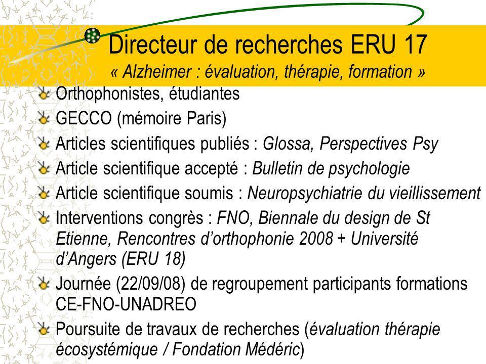 Directeur de recherches ERU 17 « Alzheimer : évaluation, thérapie, formation »