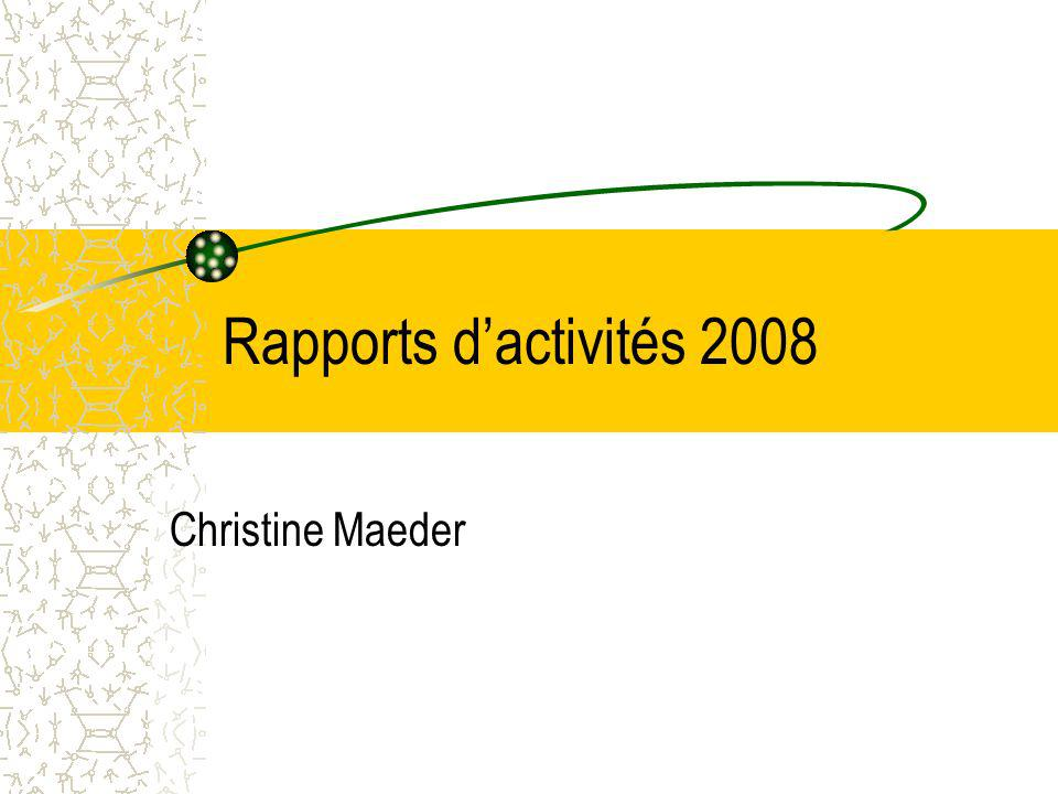 Rapports d'activités 2008 Christine Maeder
