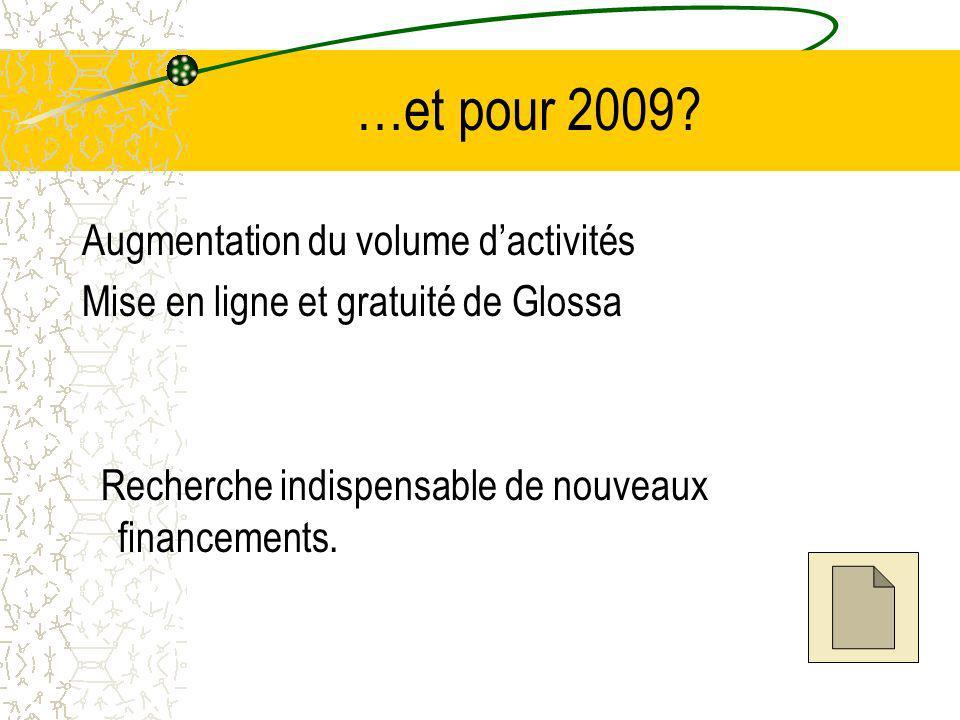 …et pour 2009 Augmentation du volume d'activités
