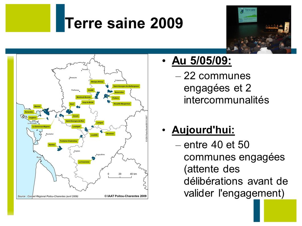 Terre saine 2009 Au 5/05/09: 22 communes engagées et 2 intercommunalités. Aujourd hui: