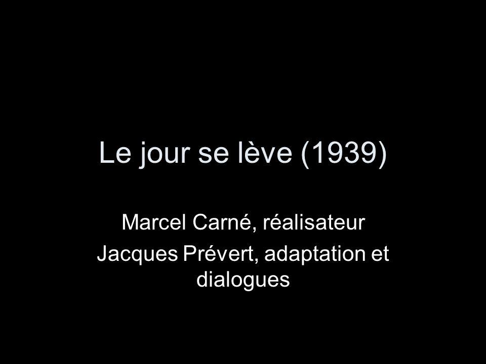 Marcel Carné, réalisateur Jacques Prévert, adaptation et dialogues