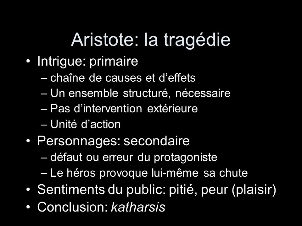 Aristote: la tragédie Intrigue: primaire Personnages: secondaire