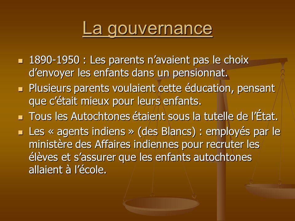 La gouvernance 1890-1950 : Les parents n'avaient pas le choix d'envoyer les enfants dans un pensionnat.