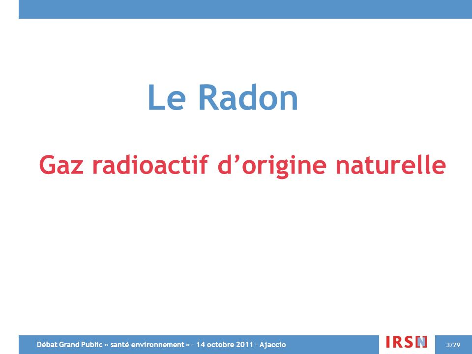 Le Radon Gaz radioactif d'origine naturelle