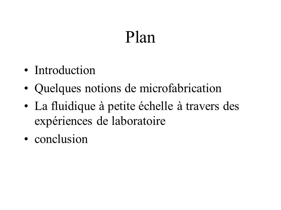 Plan Introduction Quelques notions de microfabrication