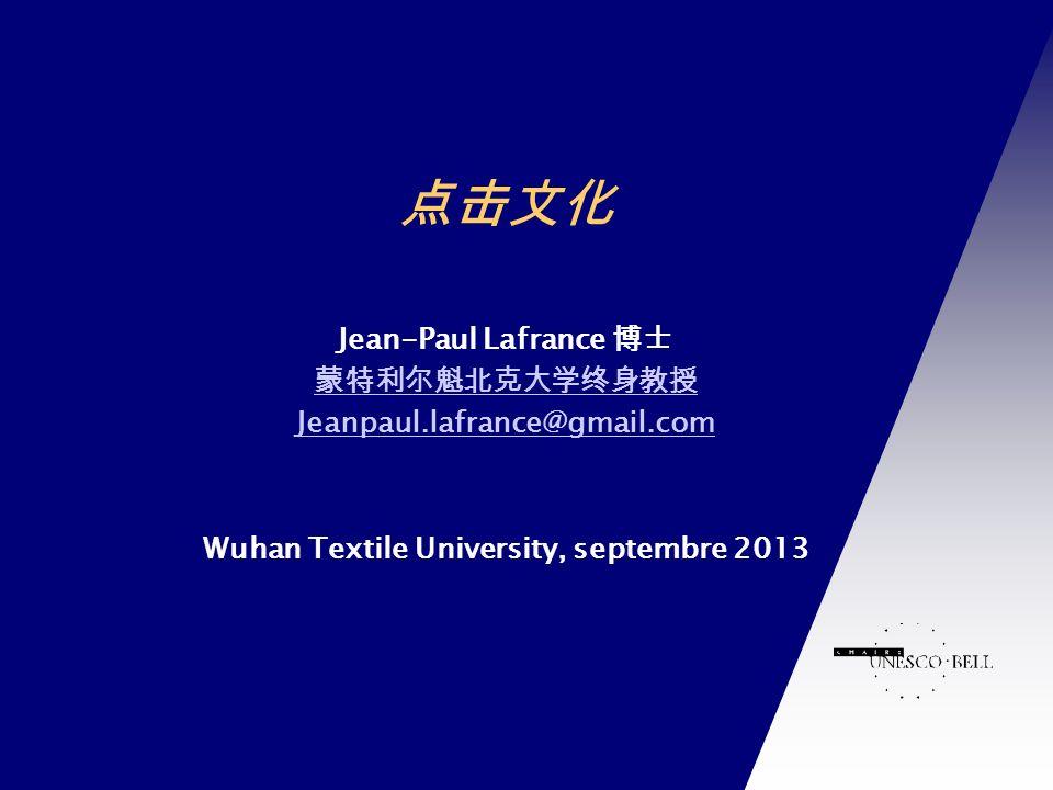 点击文化 Jean-Paul Lafrance 博士 蒙特利尔魁北克大学终身教授 Jeanpaul.lafrance@gmail.com