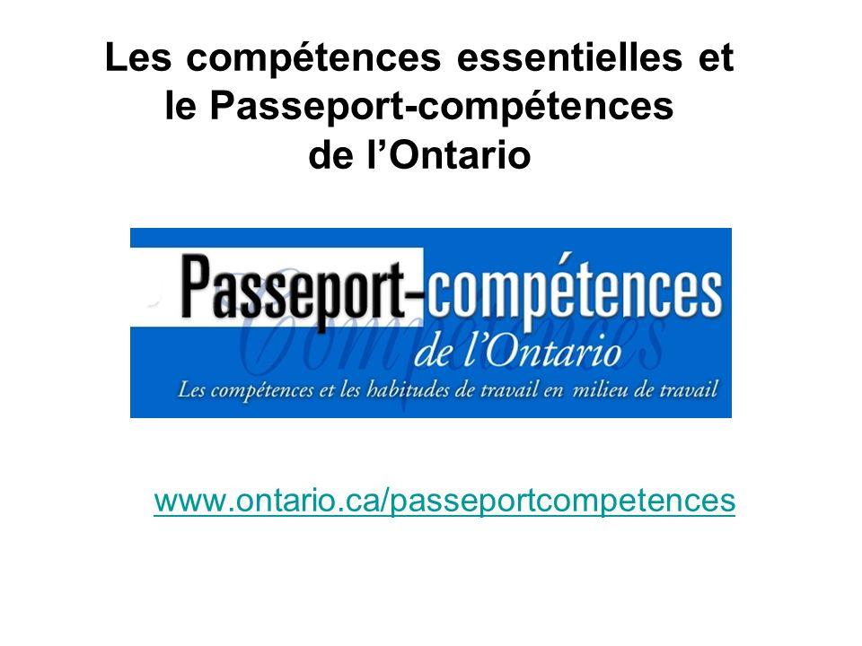 Les compétences essentielles et le Passeport-compétences de l'Ontario www.ontario.ca/passeportcompetences