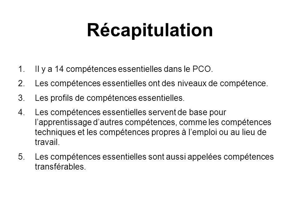 Récapitulation Il y a 14 compétences essentielles dans le PCO.