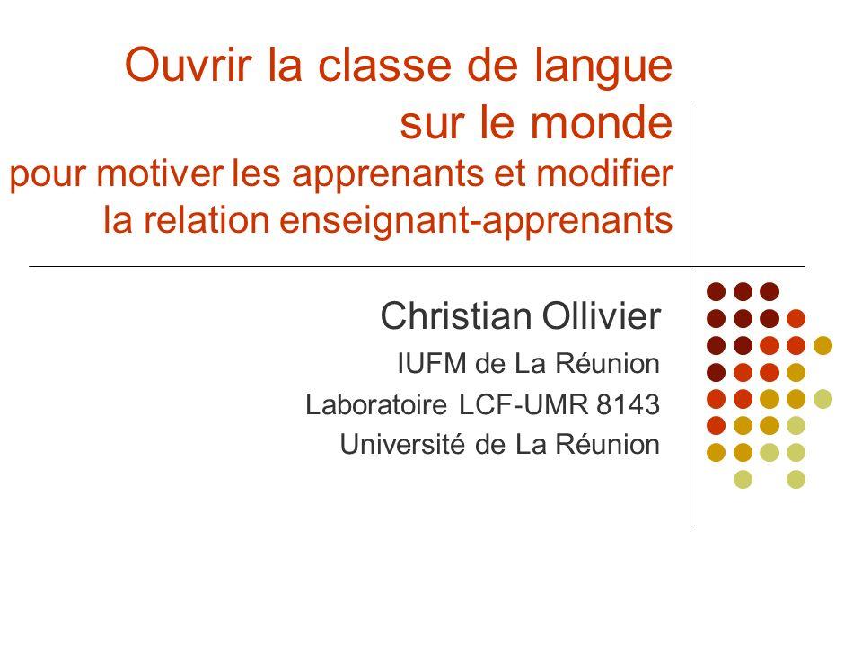 Ouvrir la classe de langue sur le monde pour motiver les apprenants et modifier la relation enseignant-apprenants