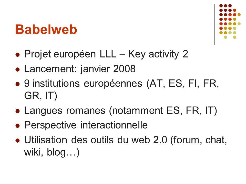 Babelweb Projet européen LLL – Key activity 2 Lancement: janvier 2008