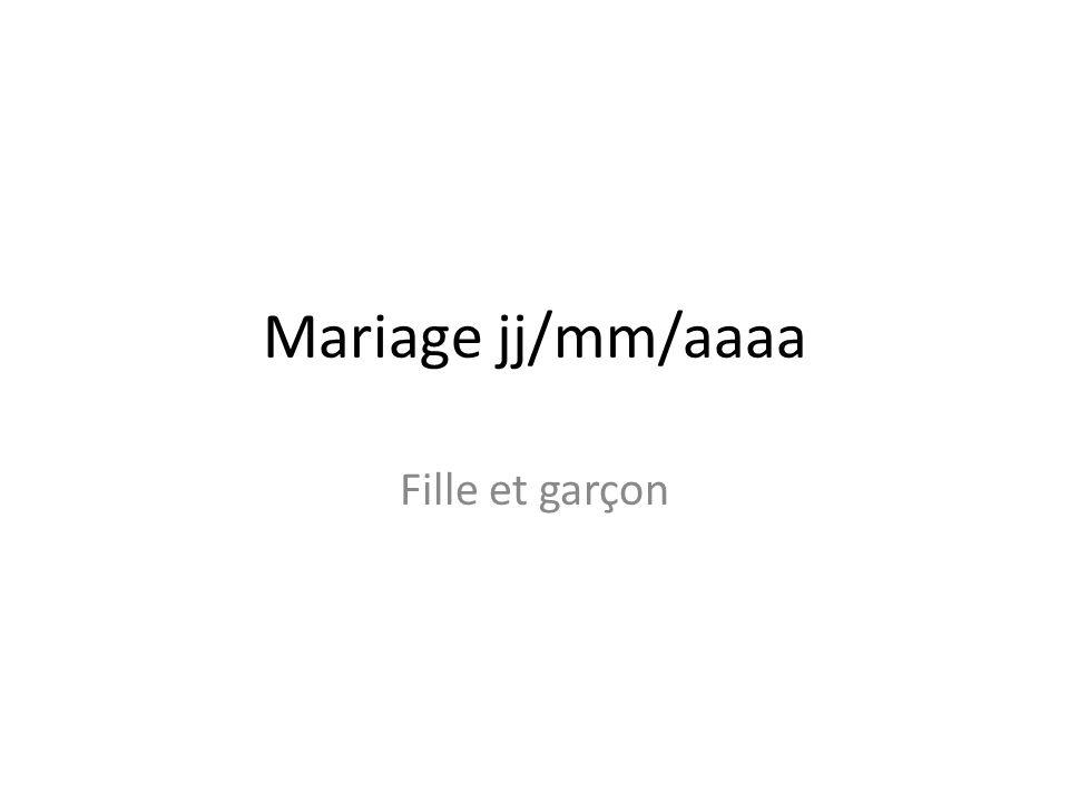 Mariage jj/mm/aaaa Fille et garçon