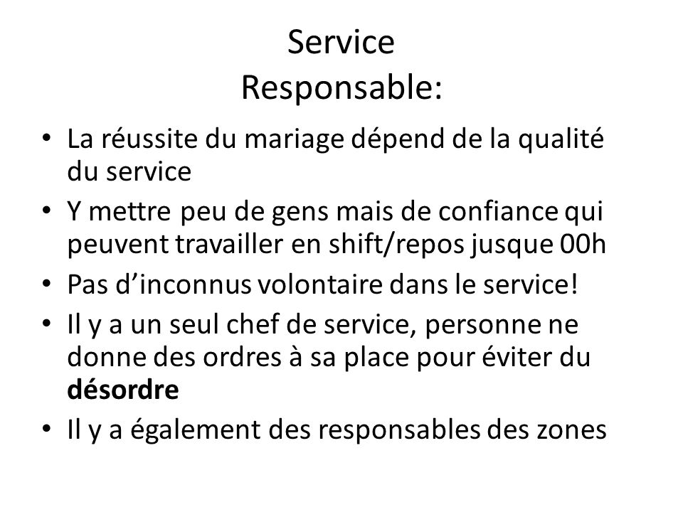 Service Responsable: La réussite du mariage dépend de la qualité du service.