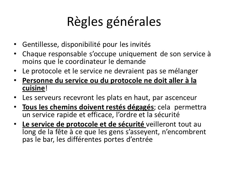 Règles générales Gentillesse, disponibilité pour les invités