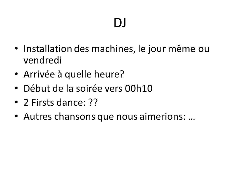DJ Installation des machines, le jour même ou vendredi