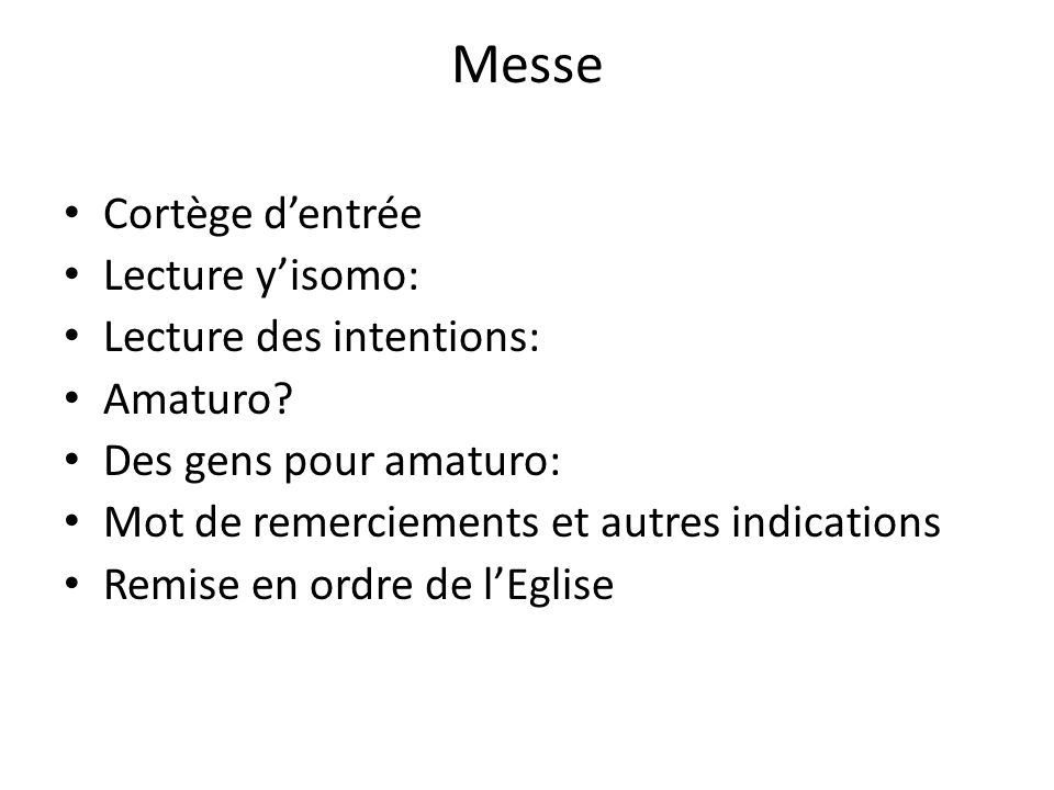 Messe Cortège d'entrée Lecture y'isomo: Lecture des intentions: