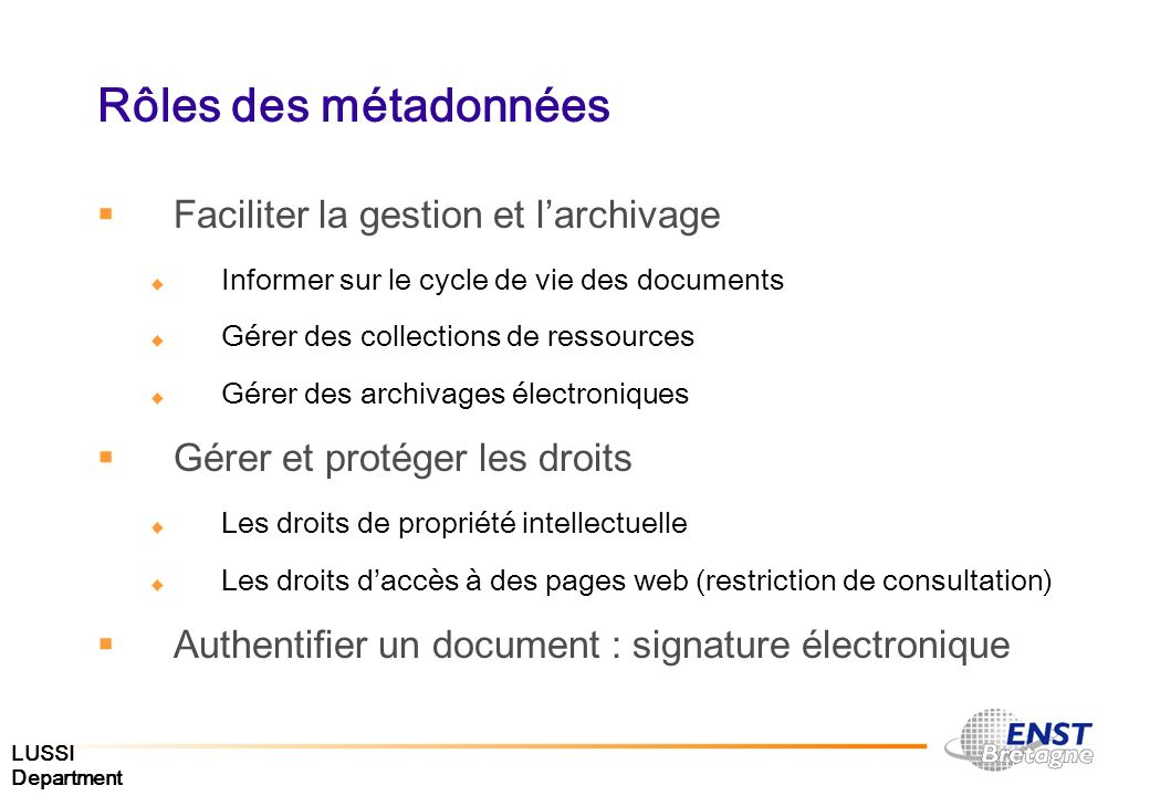 Rôles des métadonnées Faciliter la gestion et l'archivage