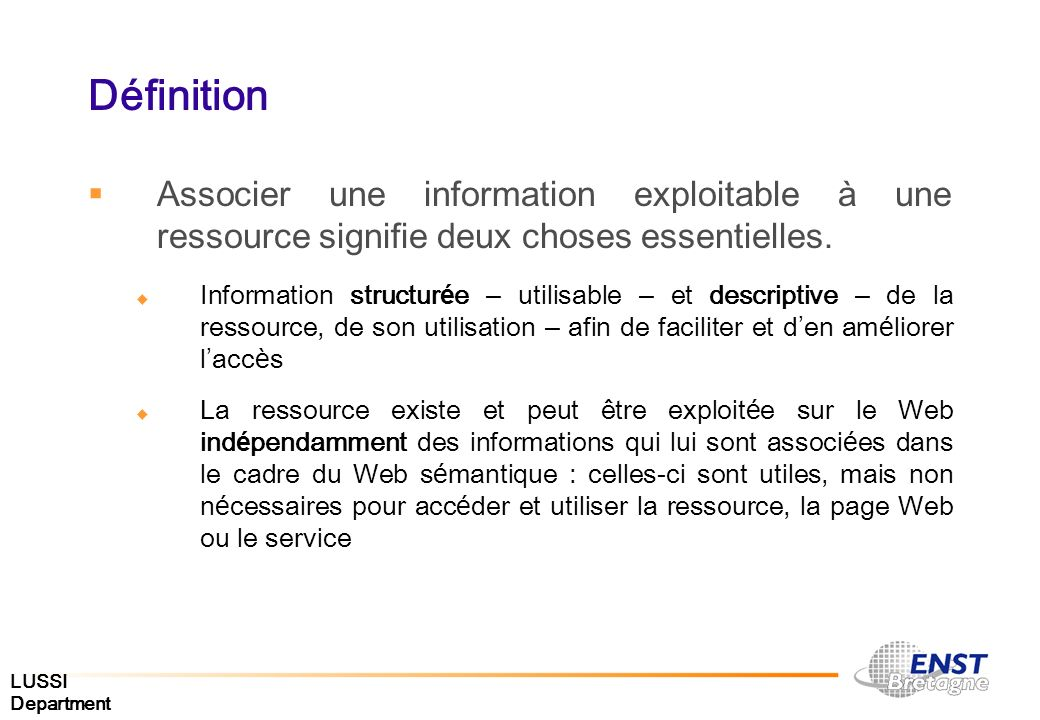 DéfinitionAssocier une information exploitable à une ressource signifie deux choses essentielles.