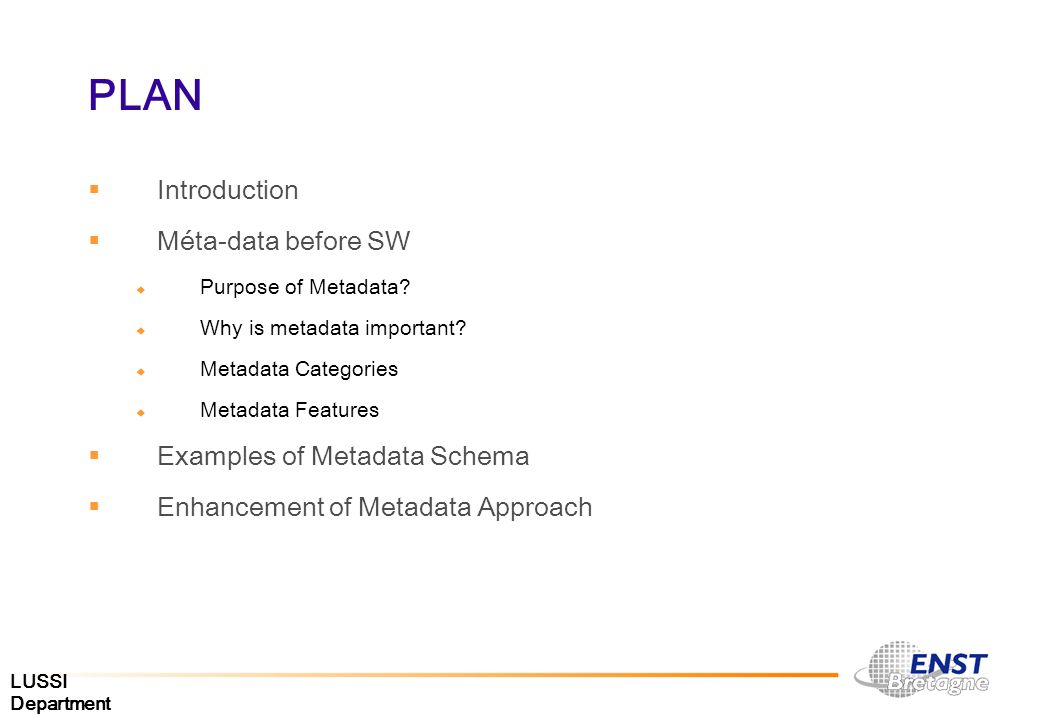PLAN Introduction Méta-data before SW Examples of Metadata Schema