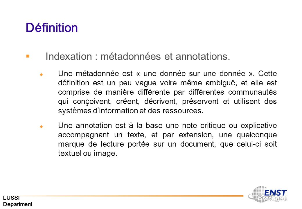 Définition Indexation : métadonnées et annotations.