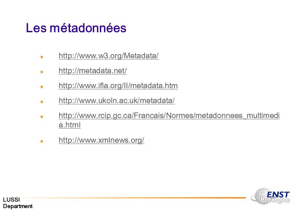 Les métadonnées http://www.w3.org/Metadata/ http://metadata.net/
