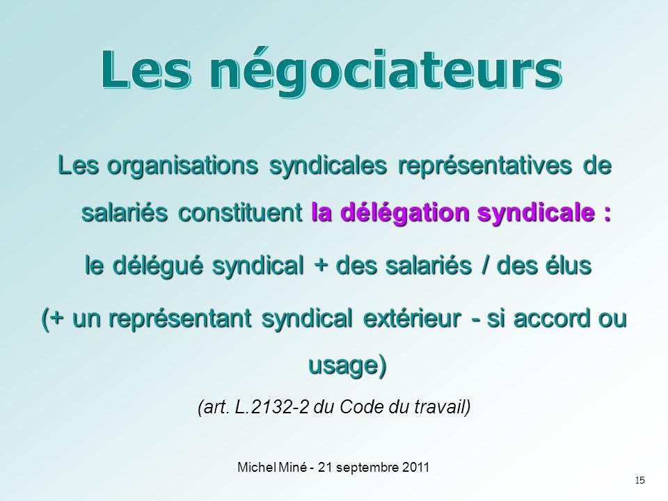 Les négociateurs Les organisations syndicales représentatives de salariés constituent la délégation syndicale :