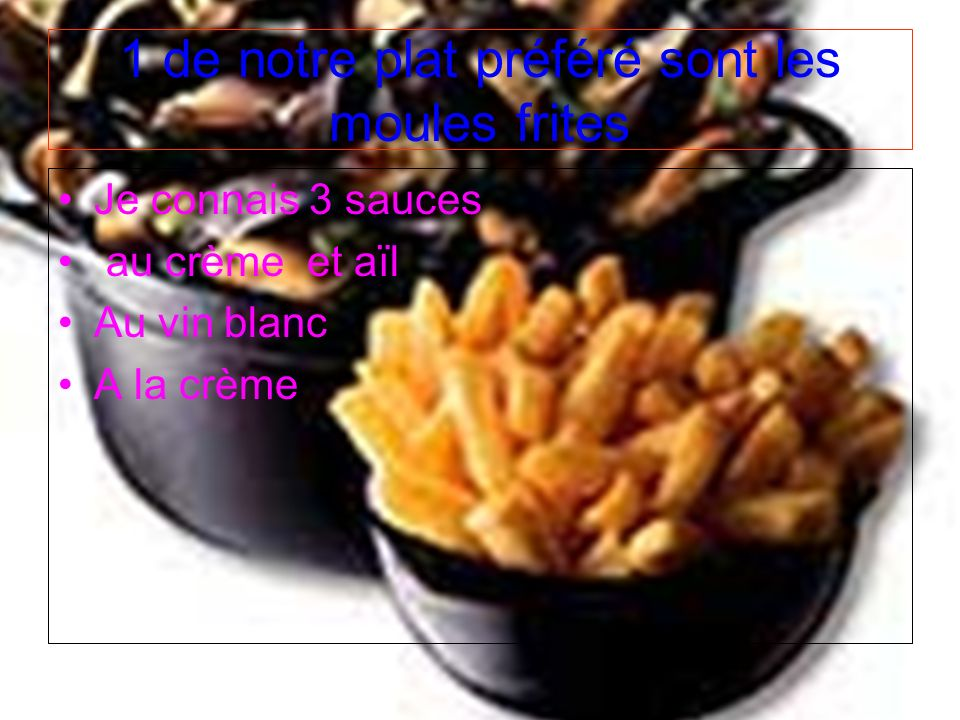 1 de notre plat préféré sont les moules frites