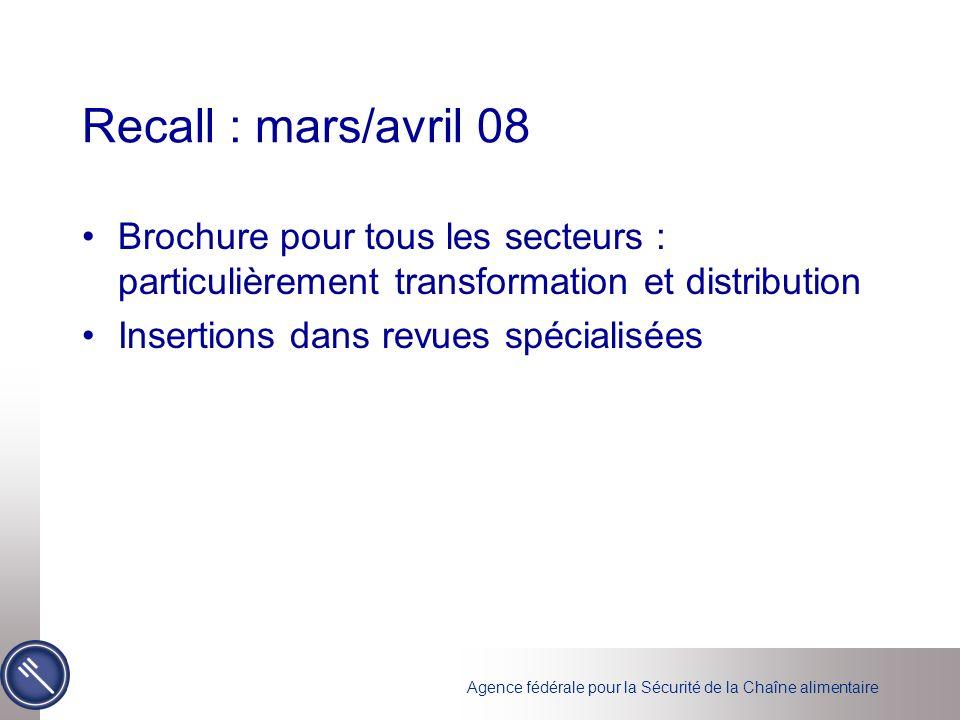 Recall : mars/avril 08 Brochure pour tous les secteurs : particulièrement transformation et distribution.